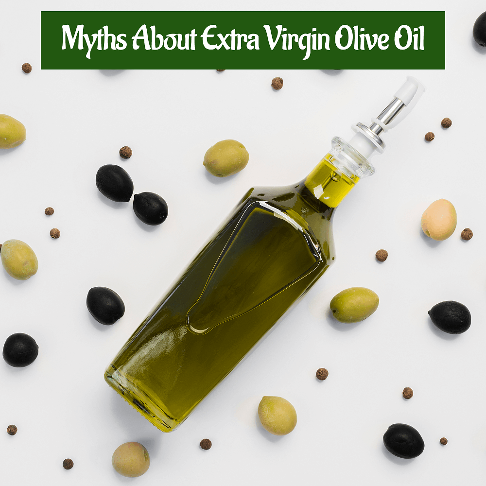 Myths About Extra Virgin Olive Oil
